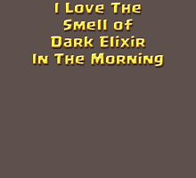 I Love The Smell of Dark Elixir Unisex T-Shirt