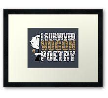 I survived Vogon poetry Framed Print