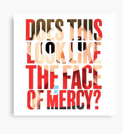 Does this look like the face of mercy? Canvas Print