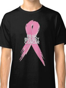 Breast Cancer can go Frak Off! Classic T-Shirt