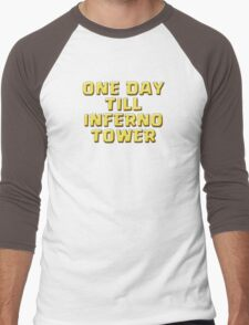 One Day Till INFERNO TOWER Men's Baseball ¾ T-Shirt