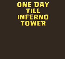 One Day Till INFERNO TOWER Unisex T-Shirt