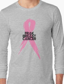 Tell Breast Cancer to Frak Off! Long Sleeve T-Shirt