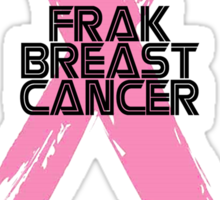 Tell Breast Cancer to Frak Off! Sticker