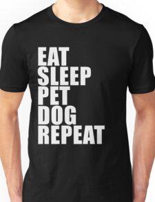 Eat Sleep Pet Dog Repeat Cute For T Shirt Man Men Woman Women Pet Lover Cute Funny Gift Party Unisex T-Shirt