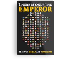 There is only the emperor - Warhammer Metal Print