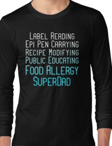 Food Allergy Super Dad Long Sleeve T-Shirt