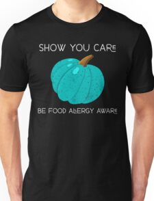 Show You Care, Be Food Allergy Aware - Teal Pumpkin Unisex T-Shirt