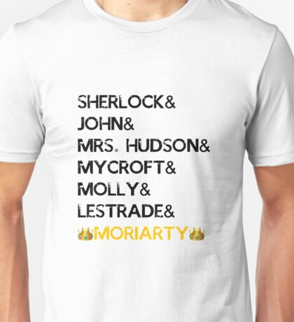 Names + Moriarty being a savage Unisex T-Shirt