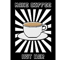 Make Coffee Not War Photographic Print