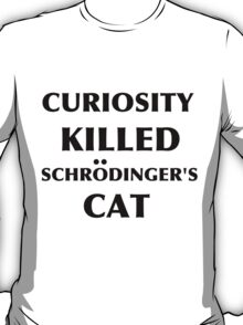 Curiosity Killed Schrodinger's Cat Black T-Shirt