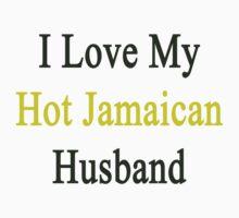 I Love My Hot Jamaican Husband  by supernova23