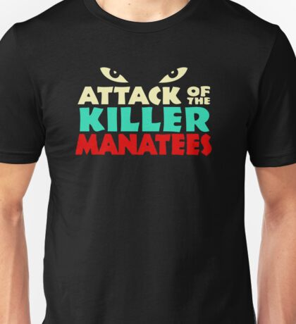 Attack killer manatees Unisex T-Shirt
