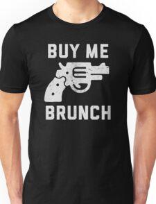 Buy me brunch Unisex T-Shirt