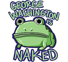 George Washington is Naked Photographic Print