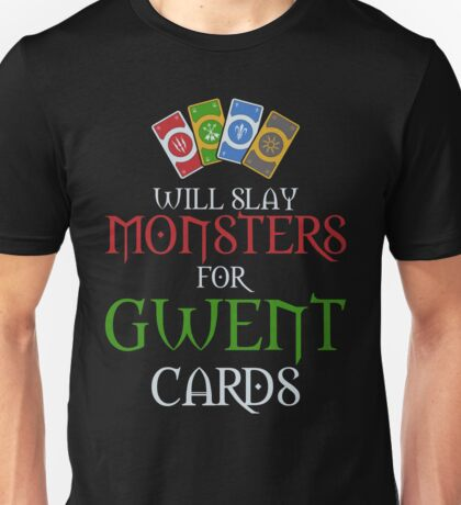 Will Slay Monsters for Gwent Cards Unisex T-Shirt