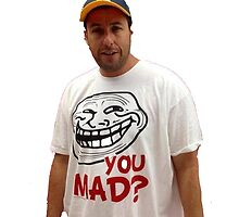Adam Sandler With Troll Face  by CoreyTheHuman