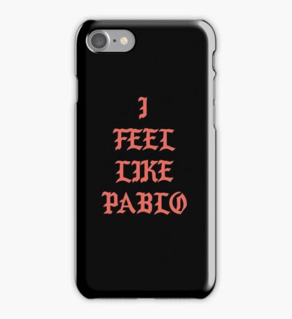 I FEEL LIKE PABLO iPhone Case/Skin
