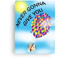 Never gonna give you up! Canvas Print