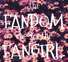 The Fandom Chooses the Fangirl by vwrites