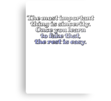 The most important thing is sincerity. Once you learn to fake that, the rest is easy. Metal Print