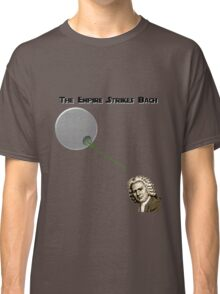 The Empire Strikes Bach Classic T-Shirt