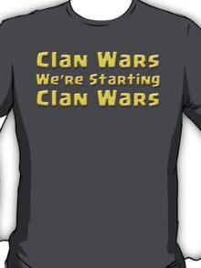 Clan Wars, We're Starting ... T-Shirt