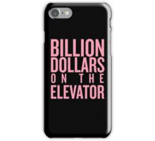 Billion Dollars on the Elevator iPhone Case/Skin