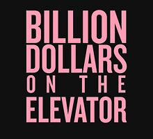 Billion Dollars on the Elevator Unisex T-Shirt