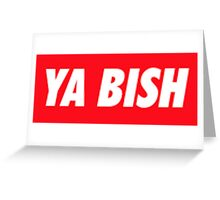 YA BISH 2 Greeting Card