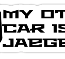 My Other Car Is A Jaeger Sticker
