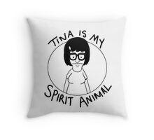 tina is my... spirit animal Throw Pillow