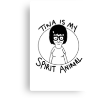 tina is my... spirit animal Canvas Print