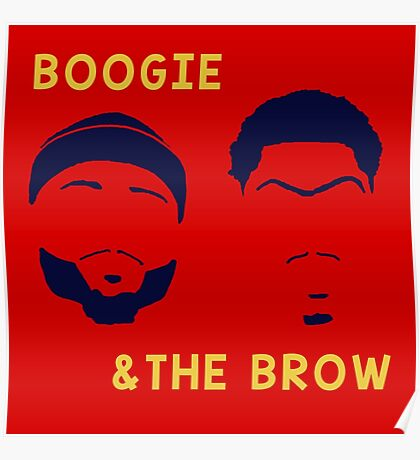 Boogie and The Brow Poster