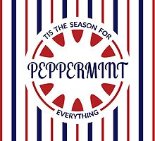 Tis the Season for Peppermint Everything by Stéphanie Gauthier