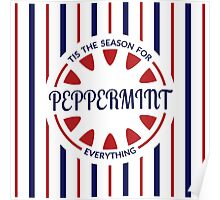Tis the Season for Peppermint Everything Poster