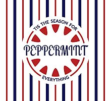 Tis the Season for Peppermint Everything Photographic Print
