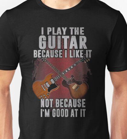 I play the Guitar love shirt Unisex T-Shirt