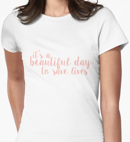 its a beautiful day to save lives - peach Womens Fitted T-Shirt