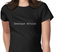 Unknown Artist T-Shirt (White Text) Womens Fitted T-Shirt