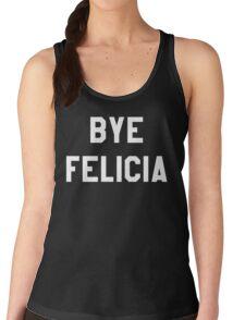 Bye Felicia Women's Tank Top