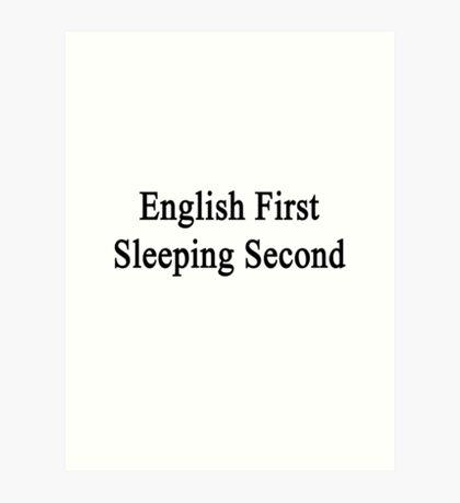 English First Sleeping Second  Art Print
