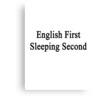 English First Sleeping Second  Canvas Print