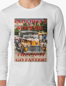Old Chevys Never Die Long Sleeve T-Shirt