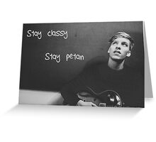 Stay classy, stay Petan Greeting Card