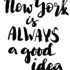 New York is always a good idea by Anastasiia Kucherenko
