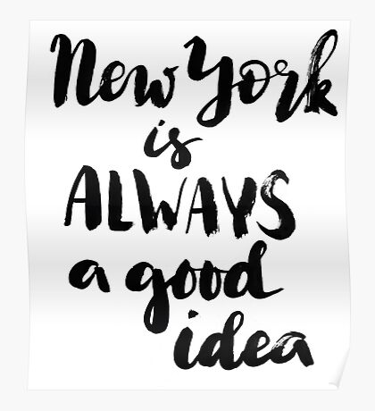 New York is always a good idea Poster
