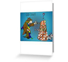 Good Boy, Bad Dalek Greeting Card