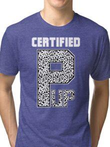 Certified PUP! Tri-blend T-Shirt