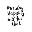 Monday... Shopping will fix that! by Anastasiia Kucherenko